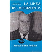 La línea del horizonte (Spanish Edition)