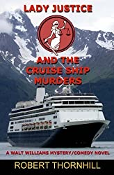Lady Justice and the Cruise Ship Murders (Volume 11) by Robert Thornhill (2012-10-17)