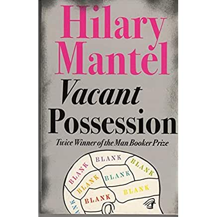 https://www.amazon.co.uk/Vacant-Possession-Hilary-Mantel/dp/1841153400/ref=sr_1_1?s=books&ie=UTF8&qid=1520716862&sr=1-1&keywords=vacant+possession