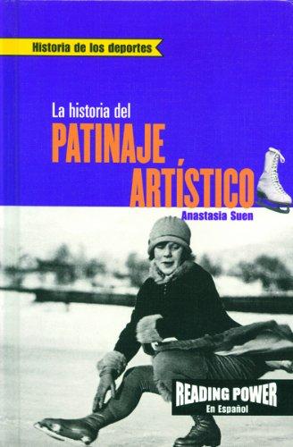 LA Historia Del Patinaje Artistico (Historia de los Deportes) por Rosen Publishing Group