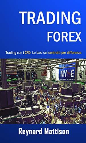 TRADING FOREX: Trading con i CFD: Le basi sui CONTRATTI PER ...