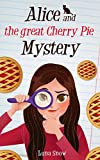 Books for Girls : Alice and the Great Cherry Pie Mystery: (Mystery & Detectives, Amateur Women Sleuth, Cat, Books for Girls 9-12) (Alice and the Mysterious Case)