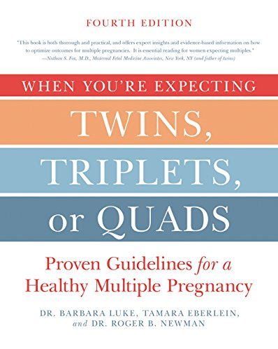 When You're Expecting Twins, Triplets, or Quads 4th Edition: Proven Guidelines for a Healthy Multiple Pregnancy por Barbara Luke
