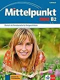Mittelpunkt neu B2: Deutsch als Fremdsprache für Fortgeschrittene. Lehrbuch