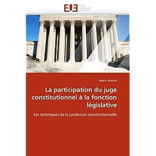 La participation du juge constitutionnel à la fonction législative: Les techniques de la juridiction constitutionnelle (Omn.Univ.Europ.)