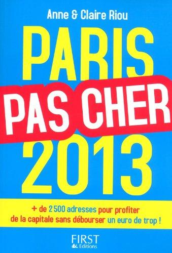 PARIS PAS CHER 2013 par ANNE RIOU, CLAIRE RIOU