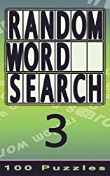 Random Word Search 3: 100 Puzzles, Small Edition for Pocket / Travel / Holiday: Volume 3
