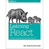 Learning React: Functional Web Development With React and Flux