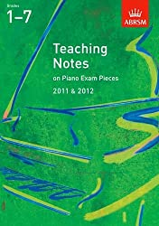 Teaching Notes on Piano Exam Pieces 2011 & 2012, Grades 17