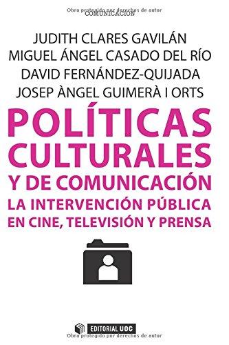 Políticas culturales y de comunicación: La intervención pública en cine, televisión y prensa (Manuales)