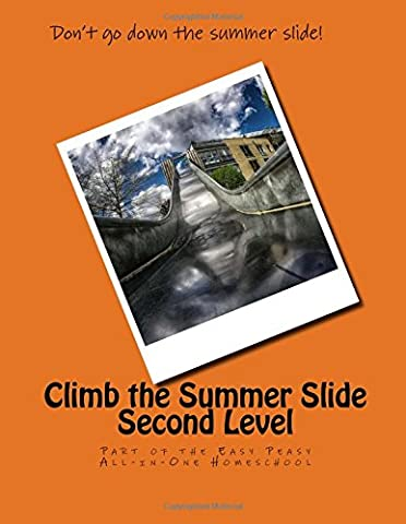 Climb the Summer Slide Second Level: Part of the Easy Peasy All-in-One Homeschool