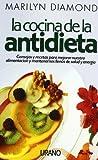 La cocina de la antidieta (Nutrición y dietética)