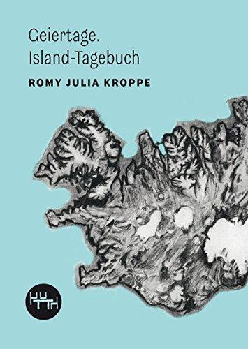 Geiertage: Island-Tagebuch (Trottoir Noir Skizzenbücher)