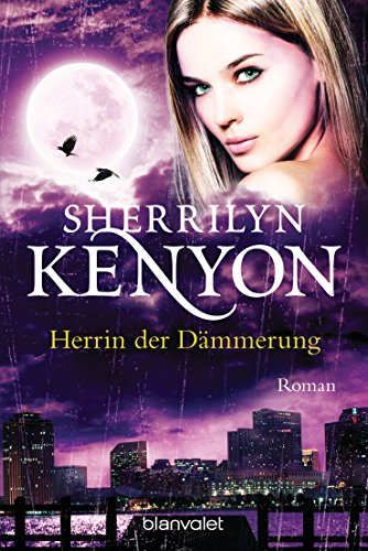 Herrin der Dämmerung: Roman (Dark Hunter-Serie 18) von [Kenyon, Sherrilyn]