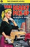 Deadly Pick-Up, The & Killer Take All! by Milton K. Ozaki (2015-01-26)