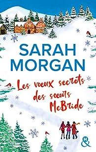 Les voeux secrets des soeurs McBride par Sarah Morgan