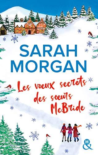Les voeux secrets des soeurs McBride: le cadeau idéal pour un Noël romantique sous la neige d'Ecosse !