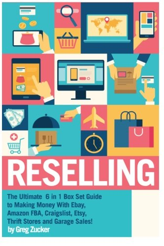 reselling-the-ultimate-6-in-1-box-set-guide-to-making-money-with-ebay-amazon-fba-craigslist-etsy-thr