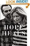 Hope Heals: A True Story of Overwhelm...