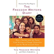 Freedom Writers' Diary: How A Teacher And 150 Teens Used Writing To Change Themselves And The World Around Them (Turtleback School & Library Binding Edition) by Freedom Writers (1999-09-01)