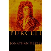 Purcell: A Biography by Jonathan Keates (1996-10-10)