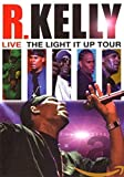 R. Kelly - Live: The Light It Up Tour - R. Kelly, Kevin Ford, Ann Carli, Jim Swaffield