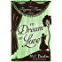 To Dream of Love (Regency Flame Book 7) (English Edition)