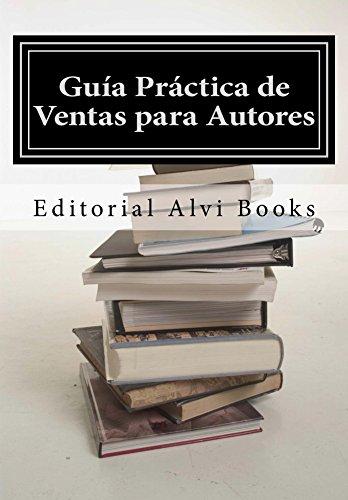 Guía Práctica de Ventas para Autores: Editorial Alvi Books por Ares Van Jaag