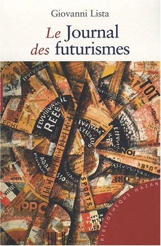 Le journal des futurismes par Giovanni Lista
