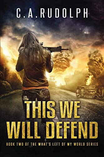 This We Will Defend: Book Two of the What\'s Left of My World Series