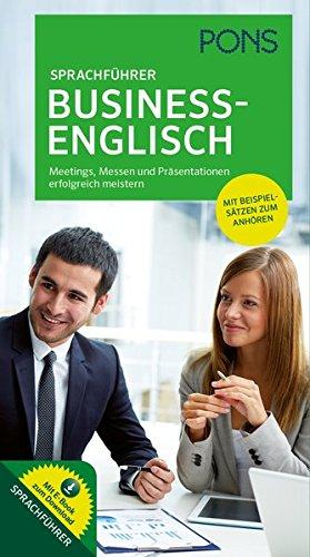 PONS Business Sprachführer Business-Englisch: Meetings, Messen und Präsentationen erfolgreich meistern