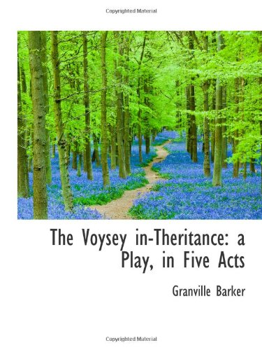 The Voysey in-Theritance: a Play, in Five Acts