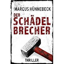 Der Schädelbrecher: Thriller