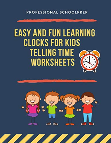 Easy and Fun Learning Clocks for Kids Telling Time Worksheets: Teaching math children, 1st, 2nd, 3rd, 4th grade student to tell time clock with 900 exercises big workbook plus answers.
