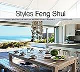 Styles Feng Shui. Conseils pratiques pour aménager une maison qui vous ressemble...
