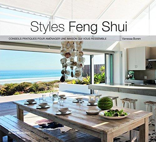 Styles Feng Shui. Conseils pratiques pour aménager une maison qui vous ressemble par Vanessa Boren