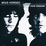 Wild Horses: Stand Your Ground (Audio CD)