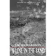 A Line in the Sand by J. M. Richardson (2014-05-28)
