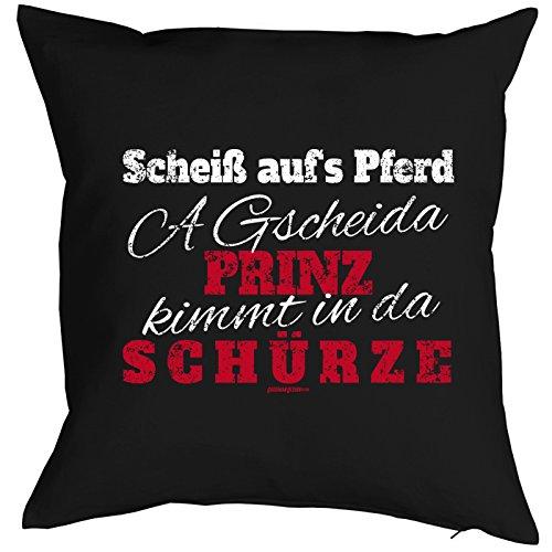 Kissenbezug mit coolem Koch-Motiv: Scheiß aufs Pferd, a gscheida Prinz kimmt in da Schürze - Geburtstag - Farbe: schwarz - Schürze Couch