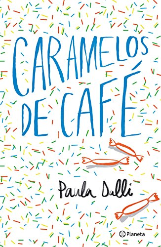 Caramelos de café (Volumen independiente) de [Dalli, Paula]
