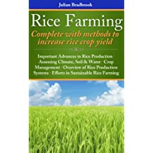 Rice Farming complete with methods to increase rice crop yield (English Edition)