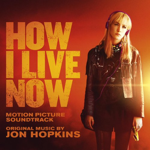 How I Live Now (Original Motio...