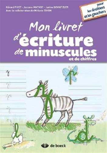 Mon livre d'écriture de minuscules et de chiffres pour les droitiers et les gauchers