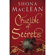 Crucible of Secrets (Alexander Seaton 3) by S.G. MacLean (2011-08-04)