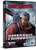 Bear Grylls: Born Survivor - Patagonia [DVD]