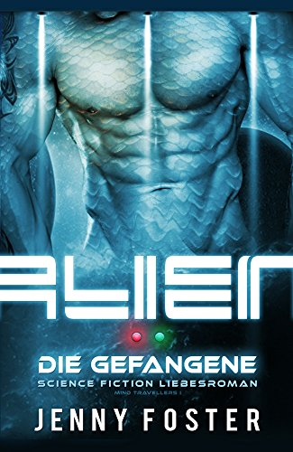 alien-die-gefangene-science-fiction-liebesroman-mind-travellers-1