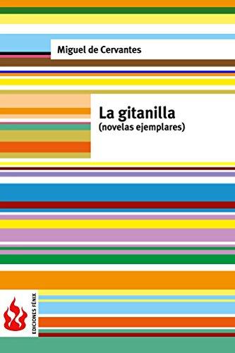 La gitanilla (novelas ejemplares). (low cost). Edición limitada: (anotado) por Miguel de Cervantes