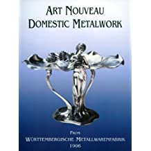 Art Nouveau Domestic Metalwork: From Wurttembergische Metallwaren Fabrik, 1906