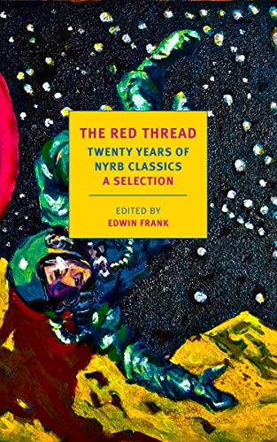 The Red Thread: Twenty Years of NYRB Classics: A Selection