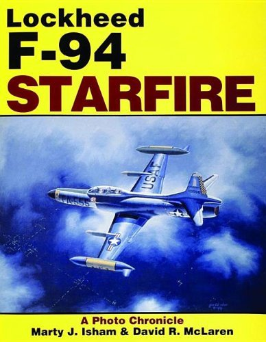 Lockheed F-94 Starfire: A Photo Chronicle by Marty Isham (1993-10-01)